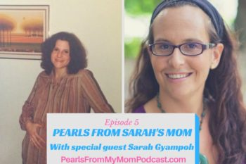 Episode 5 Pearls From Sarah's Mom