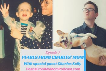 Episode 7 Pearls From Charles' Mom