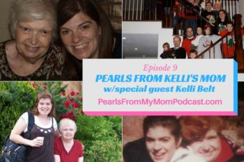 Episode 9 Pearls From Kelli's Mom