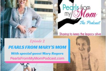 Episode 2 Pearls From Mary's Mom