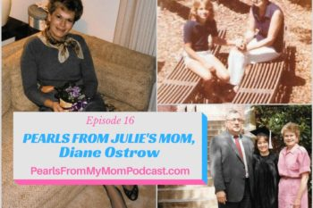Episode 16 Pearls From Julie's Mom