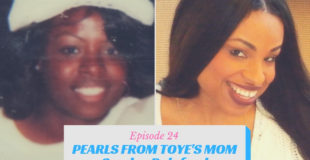 Ep 24 Pearls From Toye's Mom, Sandy Releford